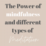 The Power of Mindfulness and different types of meditation